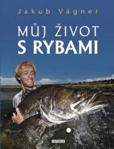 Kniha Můj život s rybami od Jakuba Vágnera