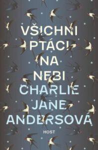 Oceněná fantasy kniha: Všichni ptáci na nebi