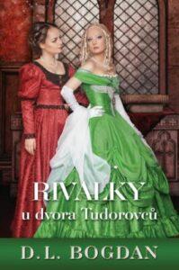Rivalky u dvora Tudorovců nejlepší historický román pro ženy