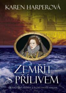 Zemřít s přílivem historický román z Anglie
