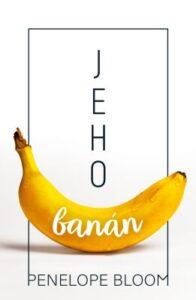 Jeho banán - erotická kniha pro ženy