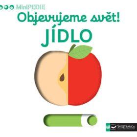 MiniPEDIE Objevujeme svět! Jídlo – interaktivní kniha pro nejmenší děti