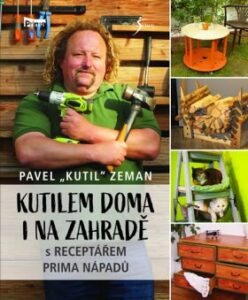 Kniha pro kutila, třeba pro inspiraci: Kutilem doma i na zahradě Pavel Zeman