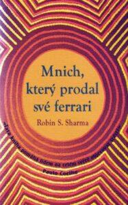 Mnich, který prodal své Ferrari – Nejlepší motivační kniha