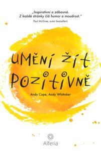 Umění žít pozitivně – Nejoblíbenější kniha o štěstí a pozitivním myšlení